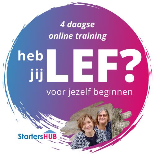 heb jij LEF - 4 daagse online training (StartersHUB.nl)